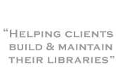 Helping clients build & maintain their libraries