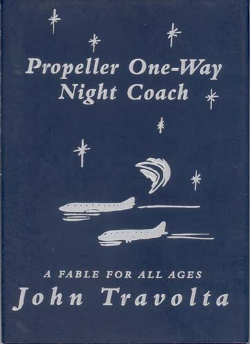 Propeller One-Way Night Coach: A Fable for All Ages. John Travolta.
