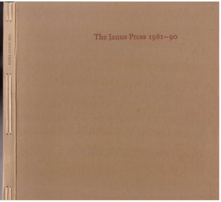 The Janus Press 1981-1990: Catalogue Raisonne. Ruth E. Fine.