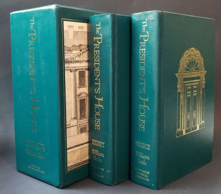 The President's House: A History (2 Volumes). William Seale.