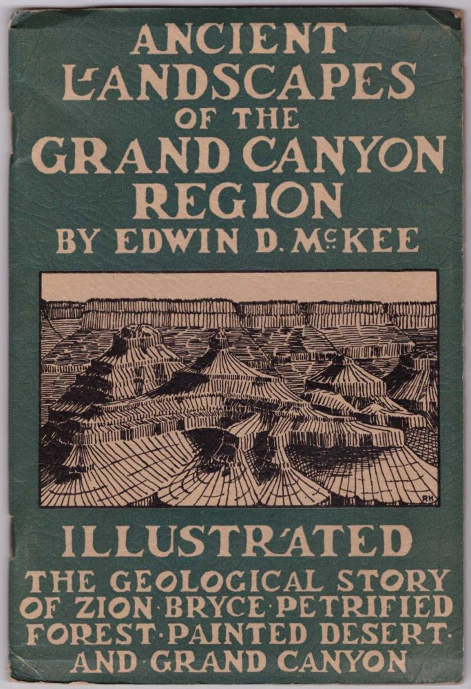 Ancient Landscapes of the Grand Canyon Region: The Geology of Grand Canyon, Zion, Bryce, Petrified Forest, and Painted Desert. Edwin D. McKee.