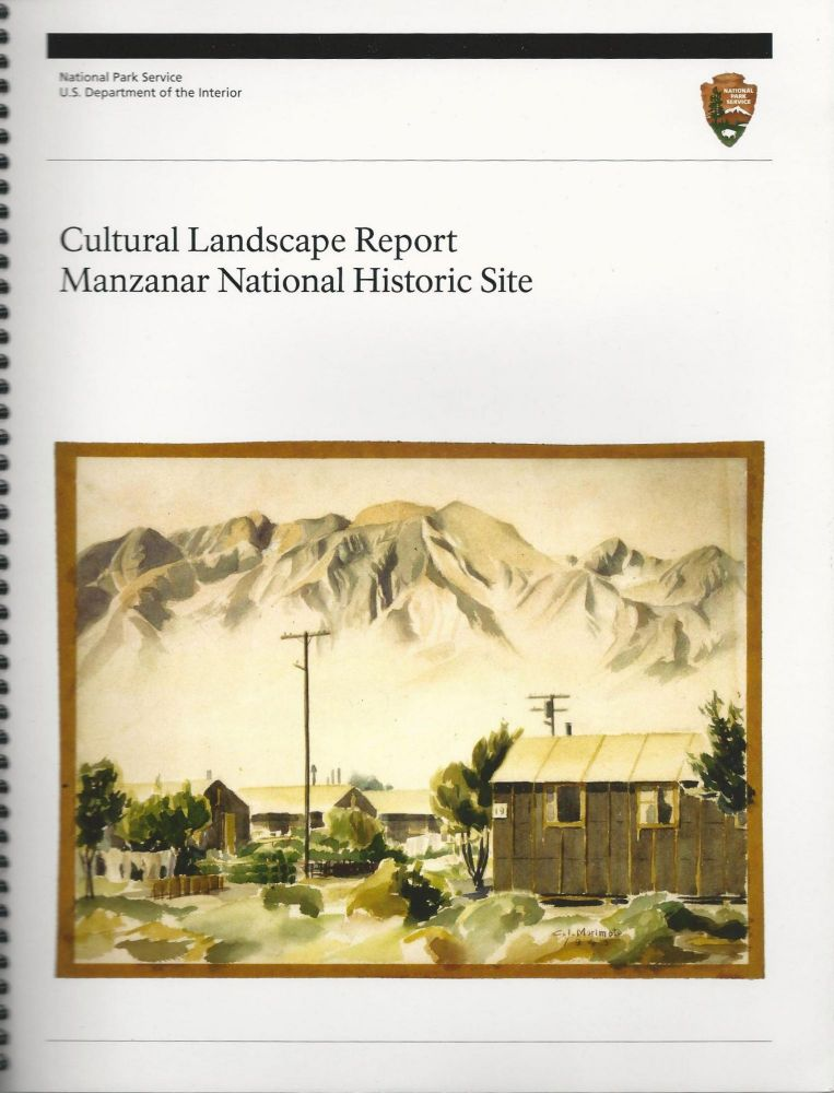 Cultural Landscape Report: Manzanar National Historic Site. Pacific West Region National Park Service.