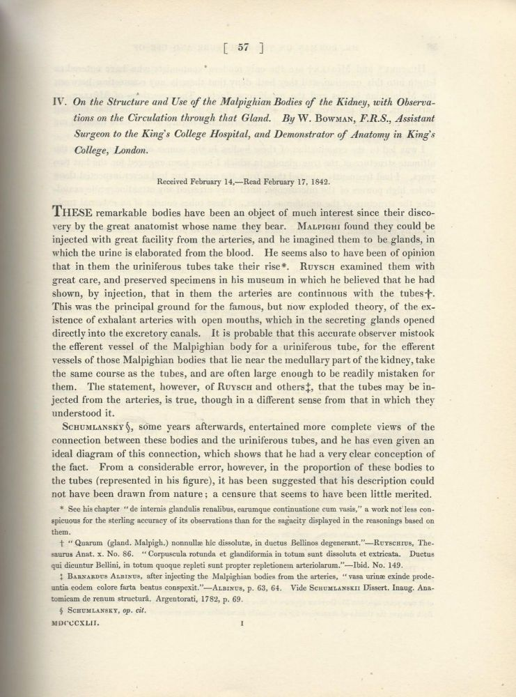 """BOWMAN'S CAPSULE: """"On the Structure and Use of the Malpighian Bodies of the Kidney, With Observations on the Circulation Through That Gland"""" (Philosophical Transactions of the Royal Society of London, Vol. 132 for the Year 1842 Part I & Part II, pp. 57-80). William Bowman."""