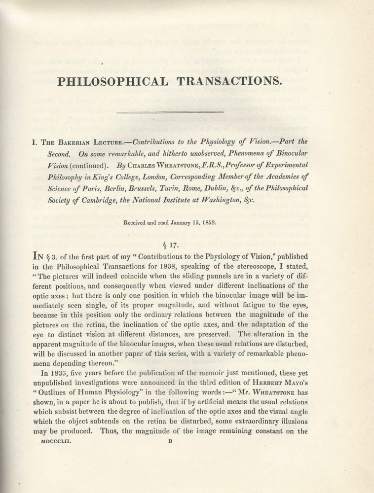 """""""Contributions to the Physiology of Vision. Part the Second. On Some Remarkable, and Hitherto Unobserved, Phenomena of Binocular Vision (Continued)"""" (Philosophical Transactions of the Royal Society of London, Vol. 142 for the Year 1852 Part I & II, pp. 1-17). Charles Wheatstone."""