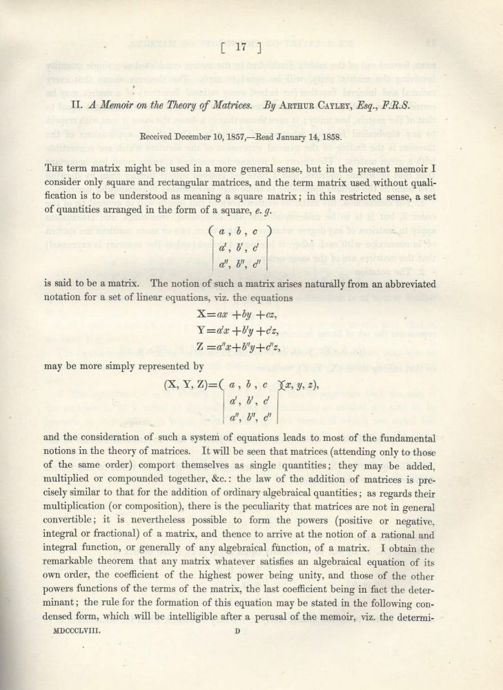 "CAYLEY-HAMILTON THEORUM & MATRICES: ""Memoir on the Theory of Matrices"" & ""A Memoir on the Automorphic Linear Transformation of Bipartite Quadric Function"" (Philosophical Transactions of the Royal Society of London, Vol. 148 for the Year 1858, pp. 17-37, 39-52). Arthur Cayley."