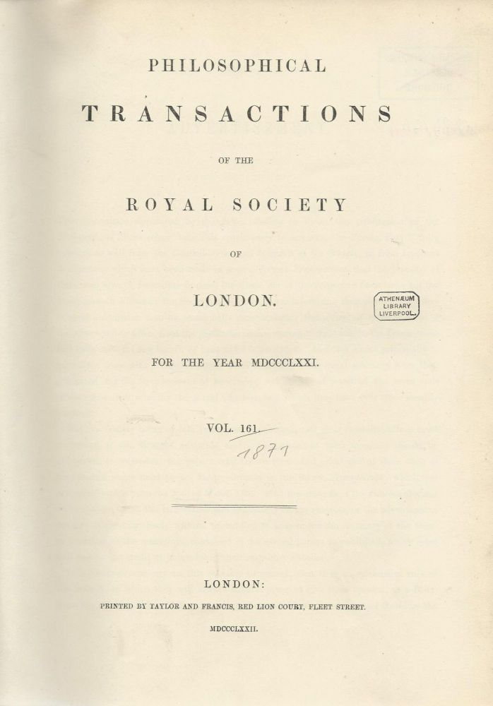 Philosophical Transactions of the Royal Society of London, Vol. 161 For the Year 1871. Royal Society of London.