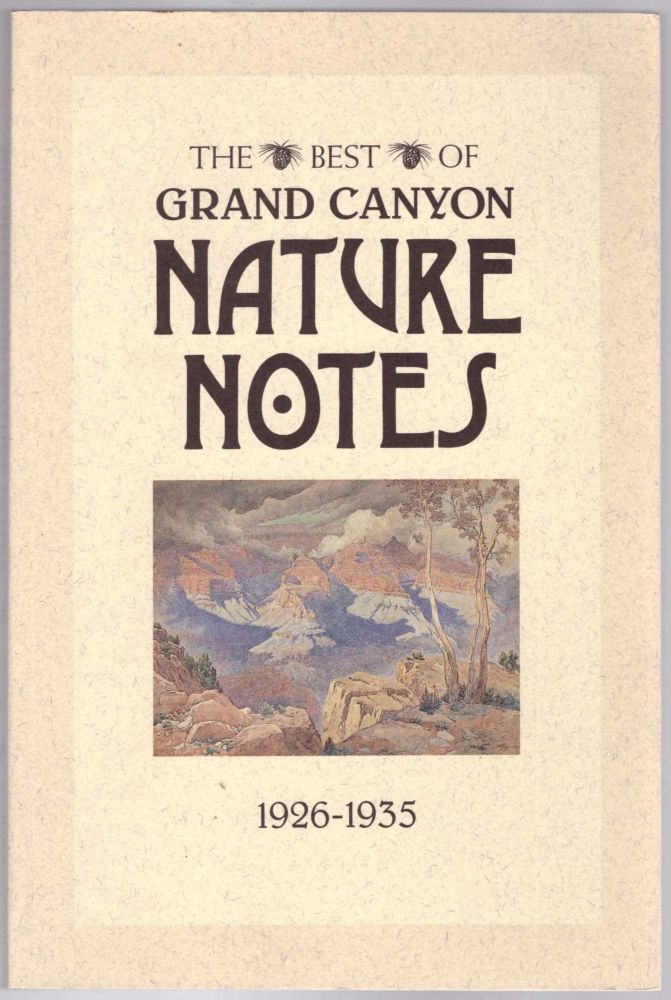 The Best of Grand Canyon Nature Notes 1926-1935. Susan Lamb.