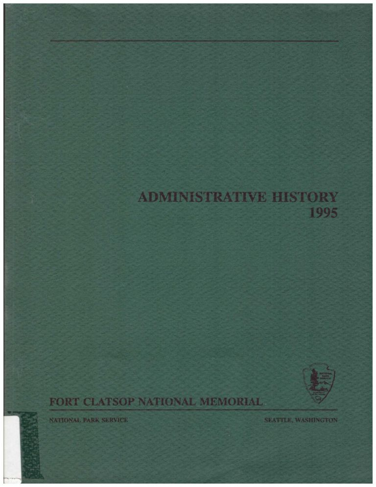 Administrative History: Fort Clatsop National Memorial. Kelly Cannon.