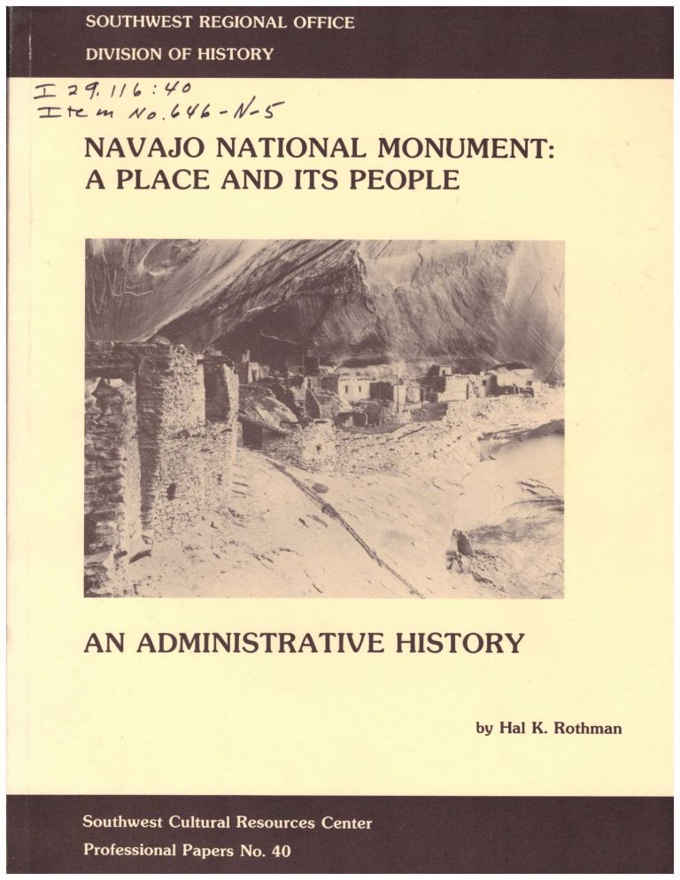 Navajo National Monument: A Place and Its People. An Administrative History. Hal K. Rothman.