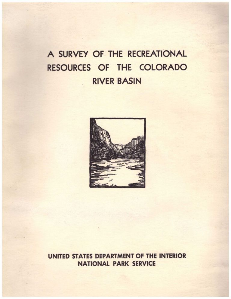 A Survey of the Recreational Resources of the Colorado River Basin. United States Department of the Interior.