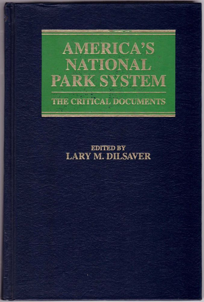 America's National Parks: The Critical Documents. Larry M. Dilsaver.