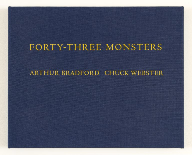 Forty-Three Monsters. Arthur Bradford, Chuck Webster, Text, Artist.