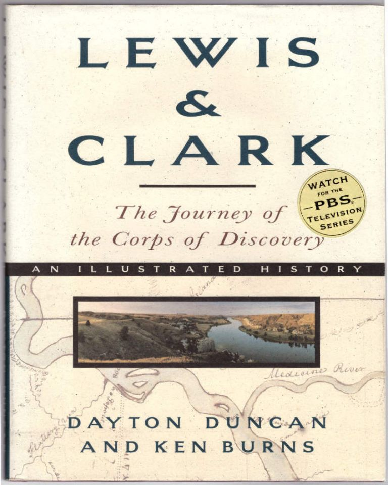 Lewis & Clark: The Journey of the Corps of Discovery. Dayton Duncan, Ken Burns.