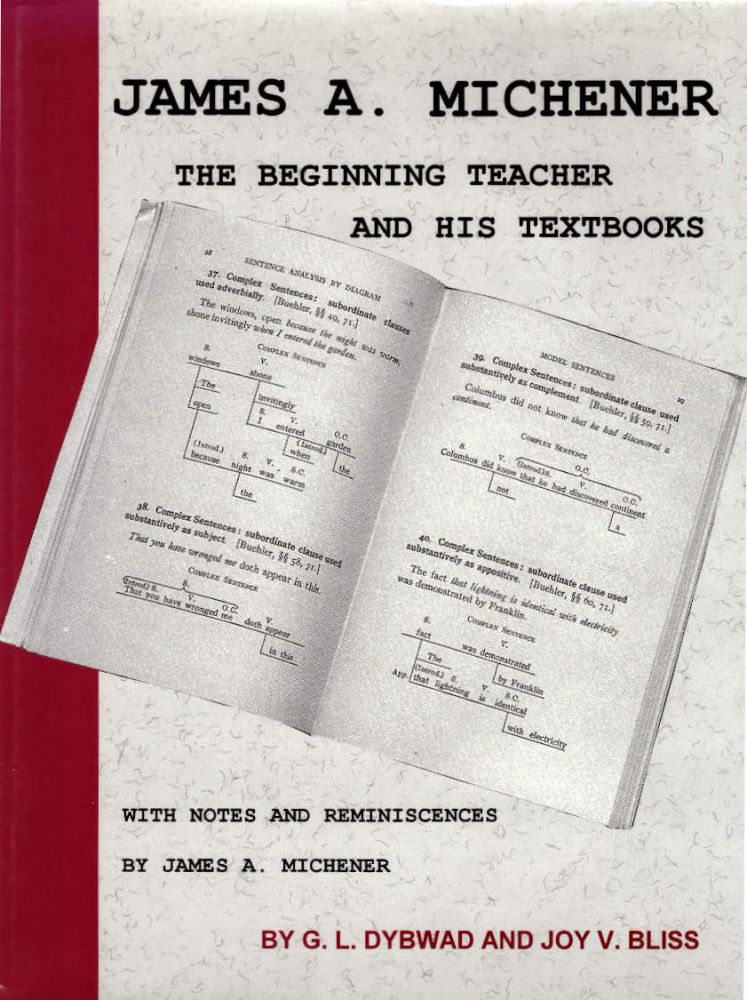 James A. Michener: The Beginning Teacher and His Textbooks. D. B. Dybwad, Joy V. Bliss, James A. Michener.
