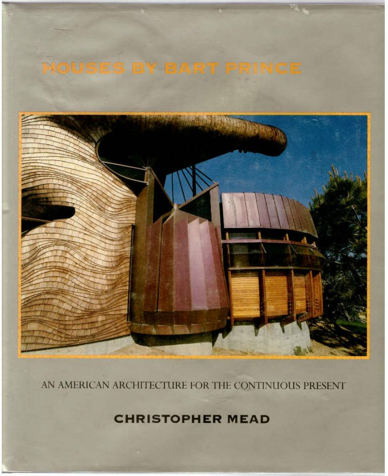 Houses By Bart Prince: An American Architecture for the Continuous Present. Christopher Mead, Bart Prince, Architect.