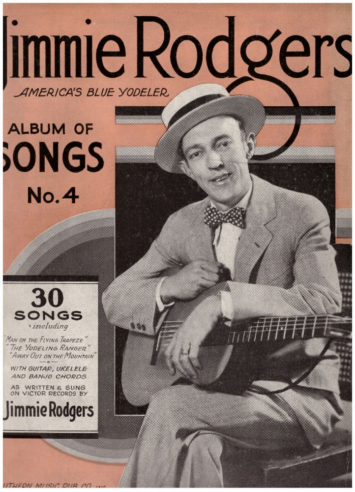 Jimmie Rodgers America's Blue Yodeler: Album of Songs No. 4. Jimmie Rodgers.