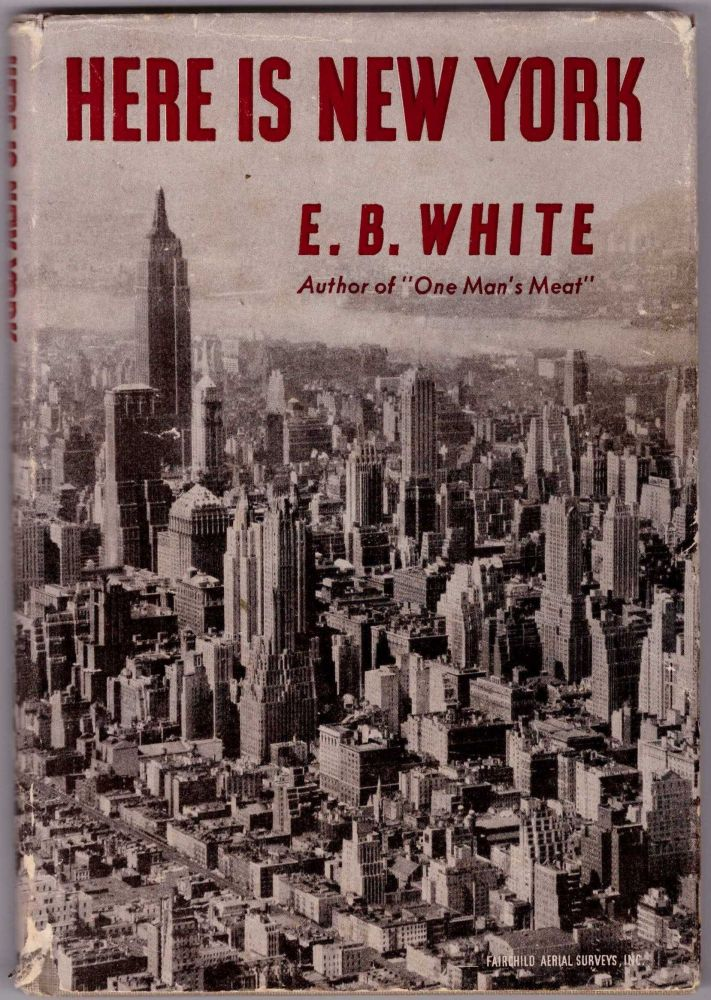 This Is New York. E. B. White.