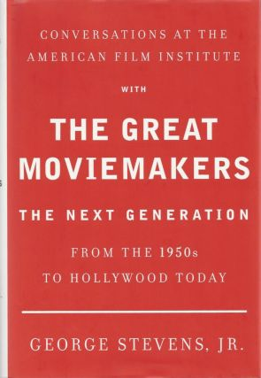 Conversations at the American Film Institute with The Great Moviemakers: The Next Generation from...