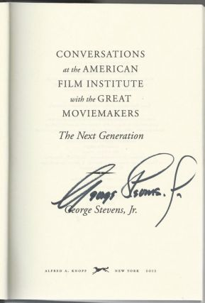 Conversations at the American Film Institute with The Great Moviemakers: The Next Generation from the 1950s to Hollywood Today