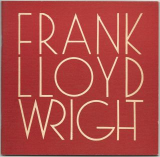 Frank Lloyd Wright: A Bibliography. Issued on the Occasion of the Destruction of the Francis W....