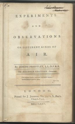 Experiments and Observations on Different Kinds of Air. Joseph Priestley