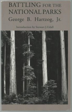 Battling for the National Parks. George B. Hartzog Jr., Stewart L. Udall, Introduction