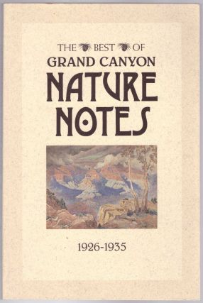The Best of Grand Canyon Nature Notes 1926-1935. Susan Lamb