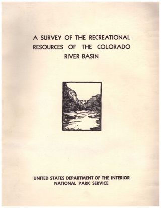 A Survey of the Recreational Resources of the Colorado River Basin. United States Department of...