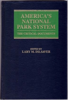 America's National Parks: The Critical Documents. Larry M. Dilsaver