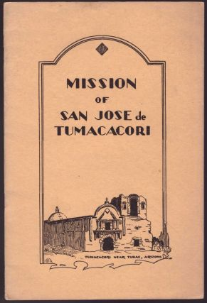 Mission of San Jose de Tumacácori. Frank Pinkley