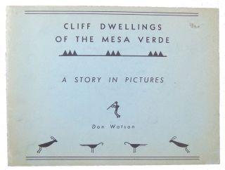 Cliff Dwellings of the Mesa Verde: A Story in Pictures. Don Watson
