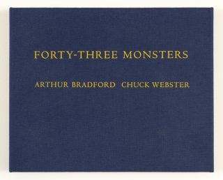 Forty-Three Monsters. Arthur Bradford, Chuck Webster, Text, Artist