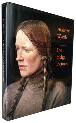 Andrew Wyeth: The Helga Pictures (Inscribed by Helga). Andrew Wyeth, Helga Testorf, J. Carter...
