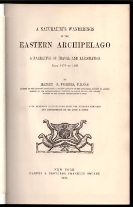 A Naturalist's Wanderings in the Eastern Archipelago: A Narrative of Travel and Exploration From 1878 to 1883