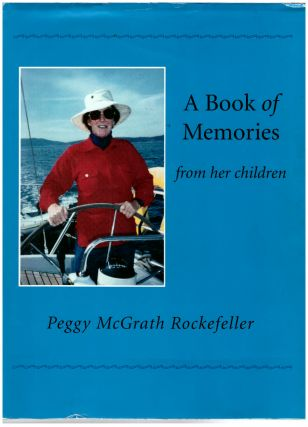 A Book of Memories. Peggy McGrath Rockefeller. 1915-1995. David Rockefeller Family