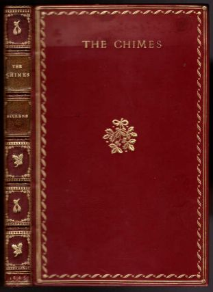 The Chimes: A Goblin Story of Some Bells That Rang An Old Year Out And A New Year In. Charles...
