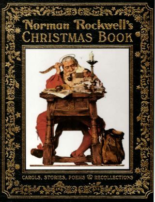 Norman Rockwell's Christmas Book: Carols Stories, Poems & Recollections. Norman Rockwell, Molly...