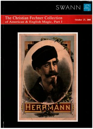 The Christian Fechner Collection of American & English Magic, Part I (October 27, 2005);...