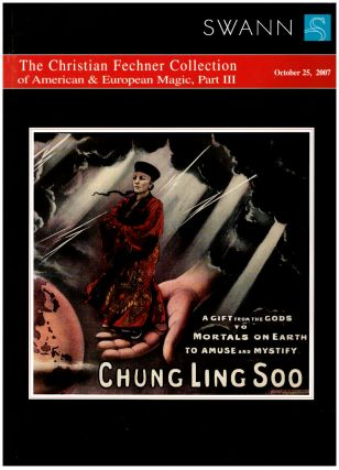 The Christian Fechner Collection of American & English Magic, Part I (October 27, 2005); ...American & English Magic, Part II (October 26, 2006), ...American & European Magic, Part III October 25, 2007) -- 3 Volumes