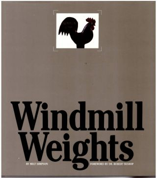 Windmill Weights. Milt Simpson, Robert Bishop, Foreword