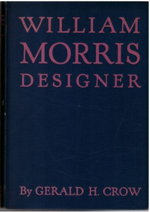 William Morris Designer. Gerald H. Crow
