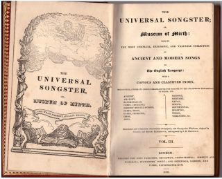 The Universal Songster; Or, Museum of Mirth: Forming the Most Complete, Extensive and Valuable Collection of Ancient and Modern Songs in the English Language (3 Volumes)