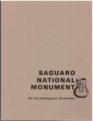 Saguaro National Monument: An Archeological Overview. V. K. Pheriba Stacy, Julian Hayden