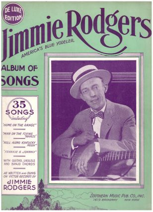 Jimmie Rodgers America's Blue Yodeler: Album of Songs, De Luxe Edition. Jimmie Rodgers