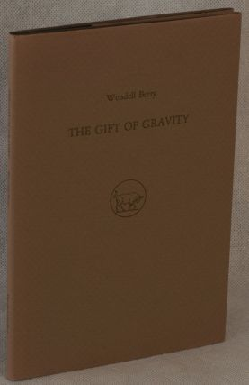 The Gift of Gravity. Wendell Berry, Timothy Engelland, Artist